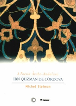 """A poesia árabe-andaluza: Ibn Quzman de Córdova"", de Michel Sleiman"